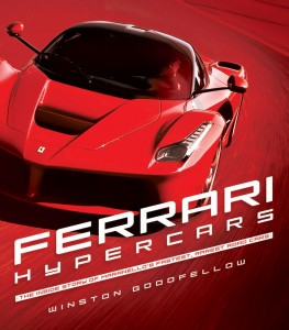 Ferrari Hypercars Book – The Inside Story of Maranello's Fastest, Rarest Road Cars by Winston Goodfellow