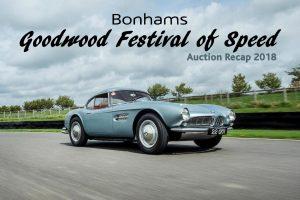 Auction Recap: 2018 Bonhams Goodwood Festival of Speed