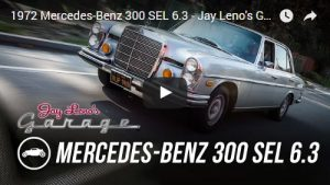 A Mighty Mercedes: The 300 SEL 6.3